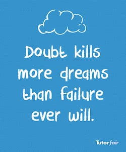 doubt kills mroe dreams